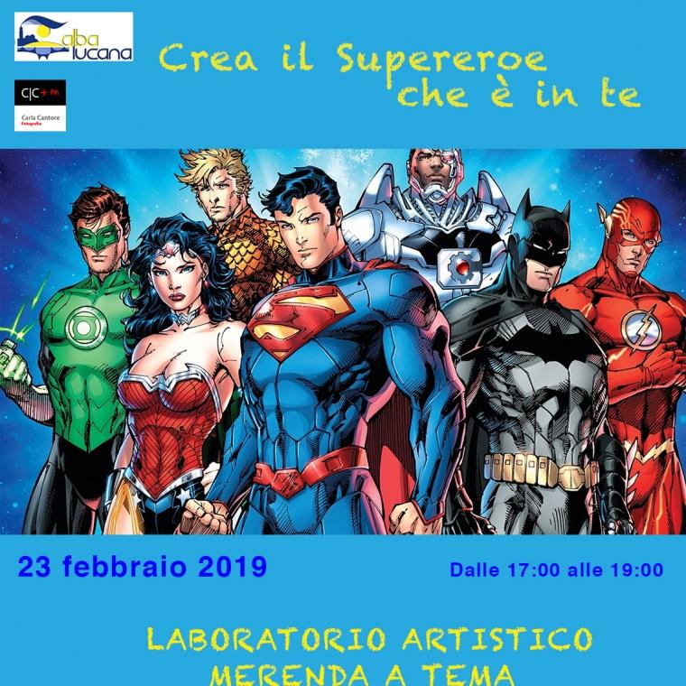 CREA IL SUPEREROE CHE E' IN TE   LABORATORIO PER BAMBINI DA 6 -10 ANNI